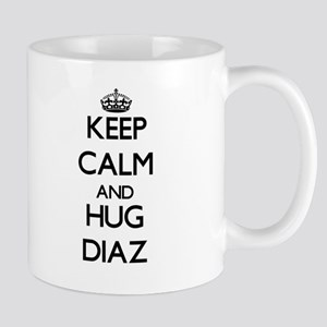 Keep calm and Hug Diaz Mugs