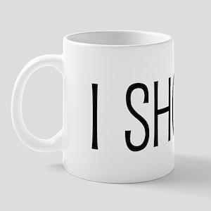 I shop. Mug