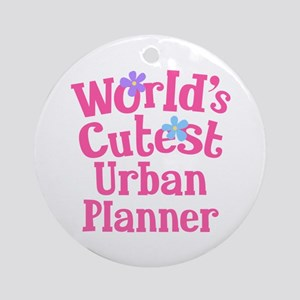 Worlds Cutest Urban Planner Ornament (Round)