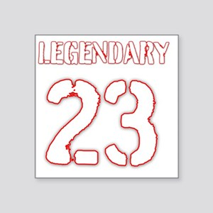 "Legendary 23 Square Sticker 3"" x 3"""