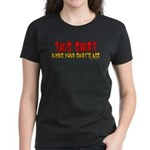 This Shirt Kicks Your Shirt's Women's Dark T-Shirt