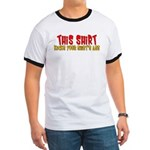 This Shirt Kicks Your Shirt's Ringer T