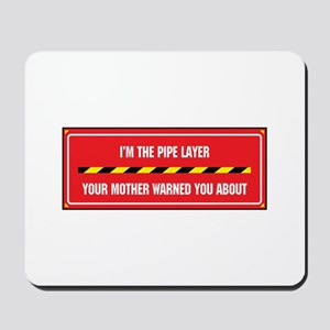 I'm the Pipe Layer Mousepad