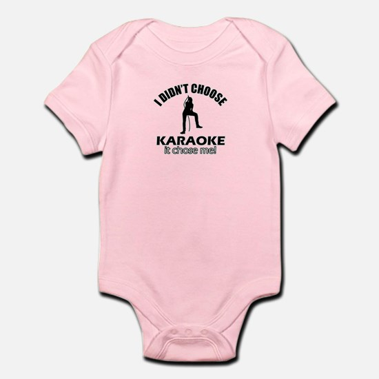 I didn't choose karaoke Infant Bodysuit