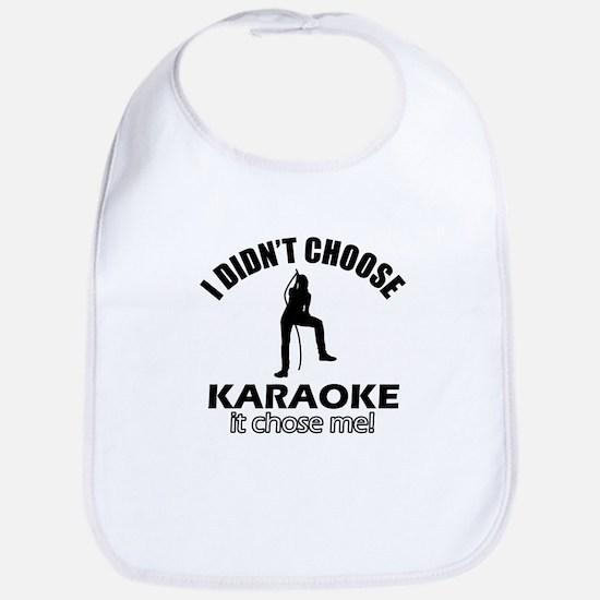 I didn't choose karaoke Bib