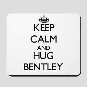 Keep calm and Hug Bentley Mousepad
