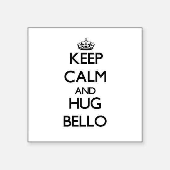 Keep calm and Hug Bello Sticker