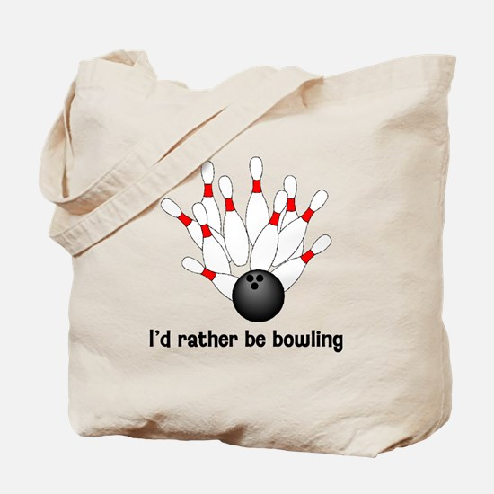 I'd Rather Be Bowling Tote Bag