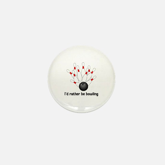 I'd Rather Be Bowling Mini Button