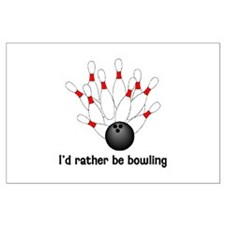I'd Rather Be Bowling Large Poster
