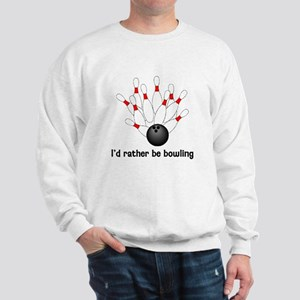 I'd Rather Be Bowling Sweatshirt