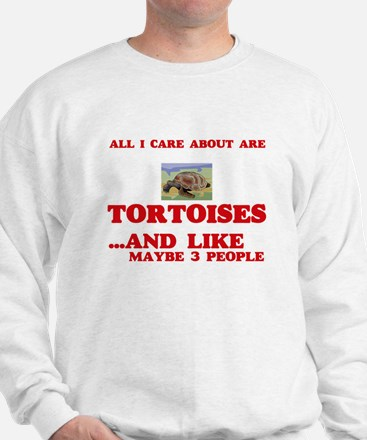 All I care about are Tortoises Sweatshirt