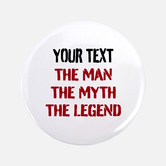 "Man Myth Legend | Personalized 3.5"" Button"