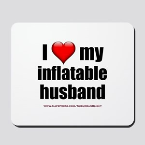 """Love My Inflatable Husband"" Mousepad"