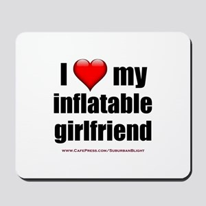 """""""Love My Inflatable Girlfriend"""" Mousepad"""