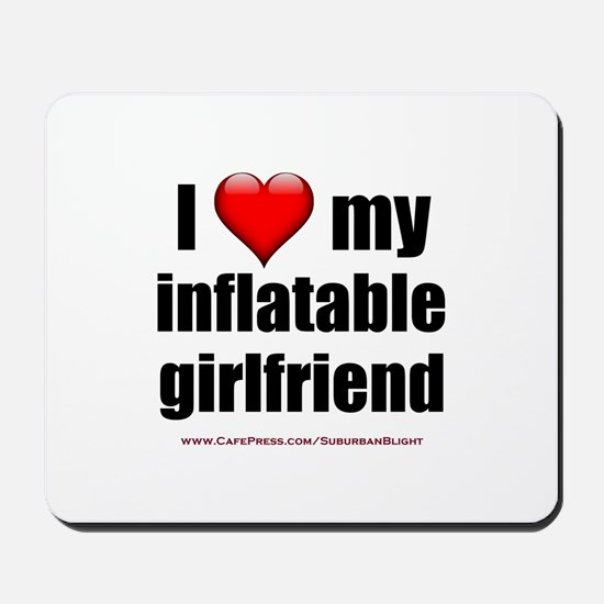"""Love My Inflatable Girlfriend"" Mousepad"