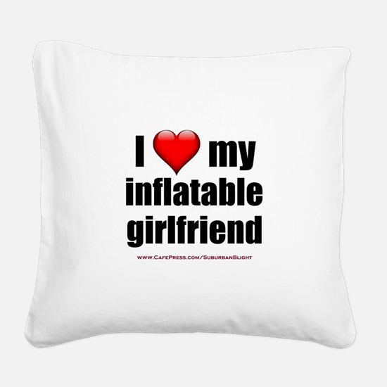 """Love My Inflatable Girlfriend"" Square Canvas Pill"