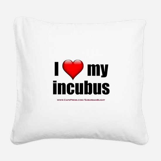 """Love My Incubus"" Square Canvas Pillow"