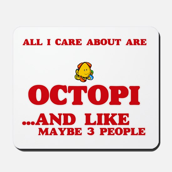 All I care about are Octopi Mousepad