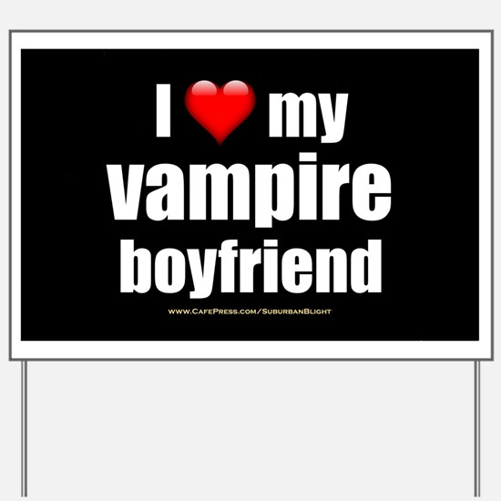 """Love My Vampire Boyfriend"" Yard Sign"