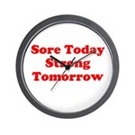 Sore Today Strong Tomorrow Wall Clock