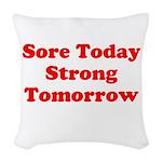 Sore Today Strong Tomorrow Woven Throw Pillow