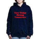 Sore Today Strong Tomorrow Hooded Sweatshirt