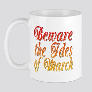 Beware the Ides of March Mug