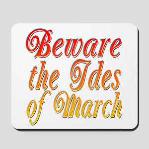 Beware the Ides of March Mousepad