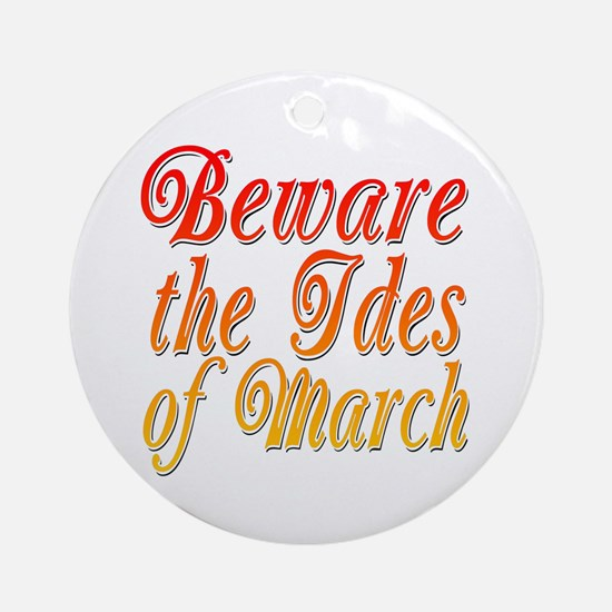 Beware the Ides of March Ornament (Round)