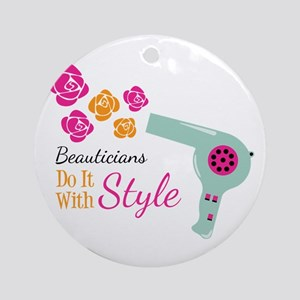 Beauticians Do It With Style Ornament (Round)