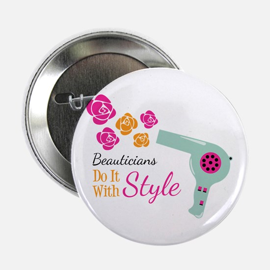 """Beauticians Do It With Style 2.25"""" Button"""