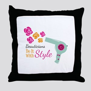 Beauticians Do It With Style Throw Pillow