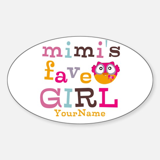 Mimis Favorite Girl - Personalized Sticker (Oval)