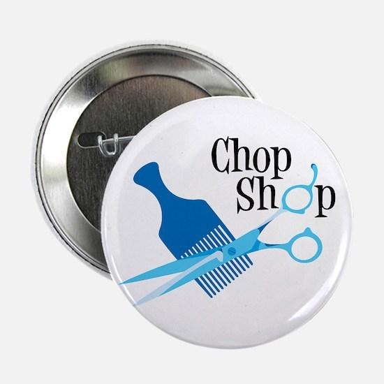 """Chop Shop 2.25"""" Button"""