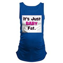 itsjustbabyfat_pink_trans.png Maternity Tank Top