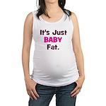 itsjustbabyfat_pink_trans Maternity Tank Top