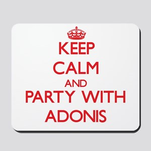 Keep Calm and Party with Adonis Mousepad
