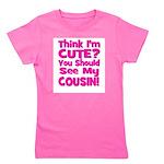 thinkimcute_cousin_pink Girl's Tee