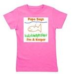 imakeeper_papasays.png Girl's Tee