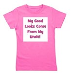 mygoodlookscomefrom_pink_uncle.png Girl's Tee