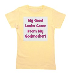 mygoodlookscomefrom_pink_godmother Girl's Tee