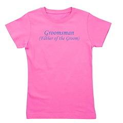 groomsman_fatherofthegroom.png Girl's Tee
