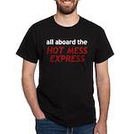 All Aboard The Hot Mess Express Dark T-Shirt