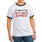 All Aboard The Hot Mess Express Ringer T