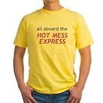 All Aboard The Hot Mess Express Yellow T-Shirt