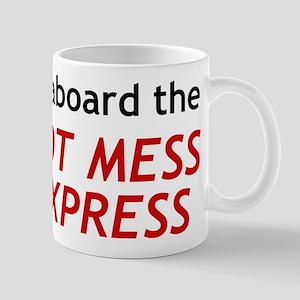 All Aboard The Hot Mess Express Mug