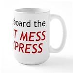 All Aboard The Hot Mess Express Large Mug