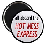 All Aboard The Hot Mess Express Magnet