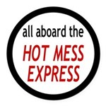 All Aboard The Hot Mess Express Round Car Magnet
